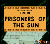 Adventures of Tintin The - Prisoners of the Sun