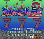 Kyouraku Sanyou Toyomaru Daiichi Maruhon Parlor! Parlor! 2