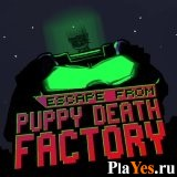 онлайн игра Escape from Puppy Death Factory