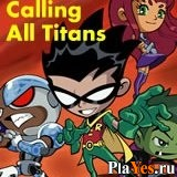 ������ ���� Teen Titans, Calling All Titans / ���� ������, ����� ���� �������