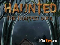 онлайн игра Haunted trapped soul / Заблудшая душа