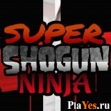 онлайн игра Super Shogun Ninja