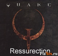 Quake Ressurection
